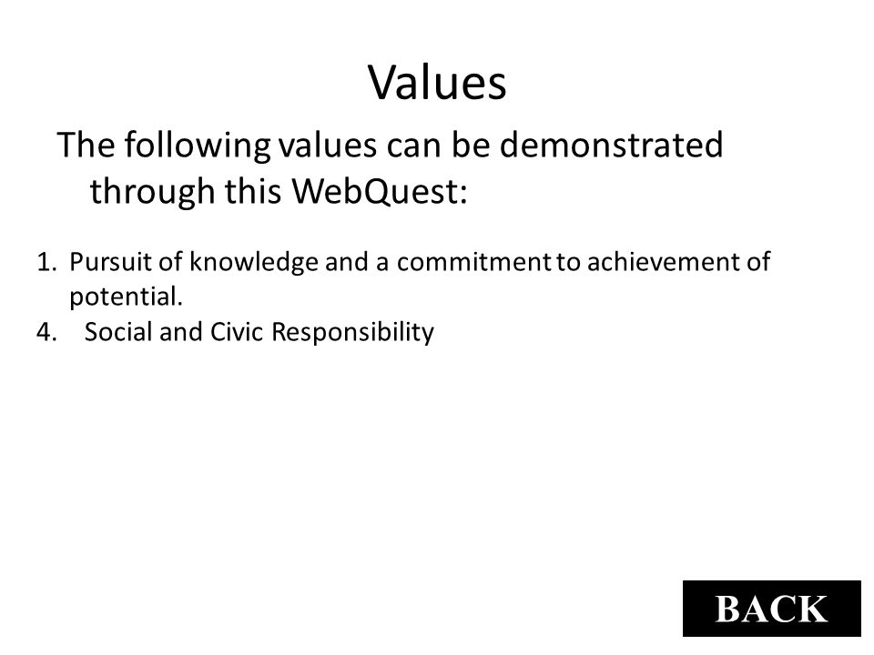 Values The following values can be demonstrated through this WebQuest: