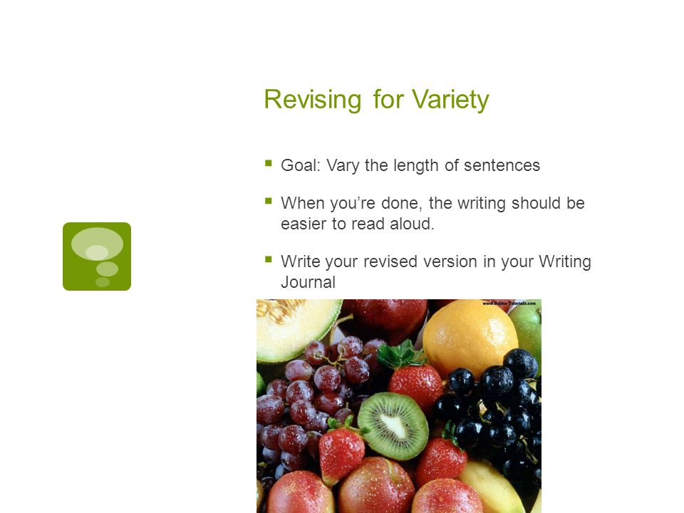 Revising for Variety Goal: Vary the length of sentences