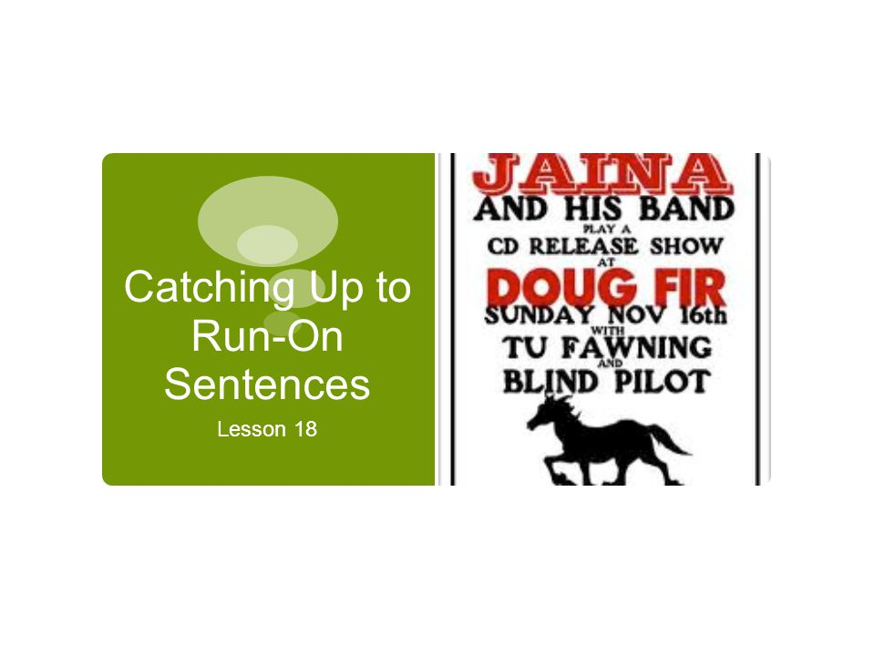 Catching Up to Run-On Sentences
