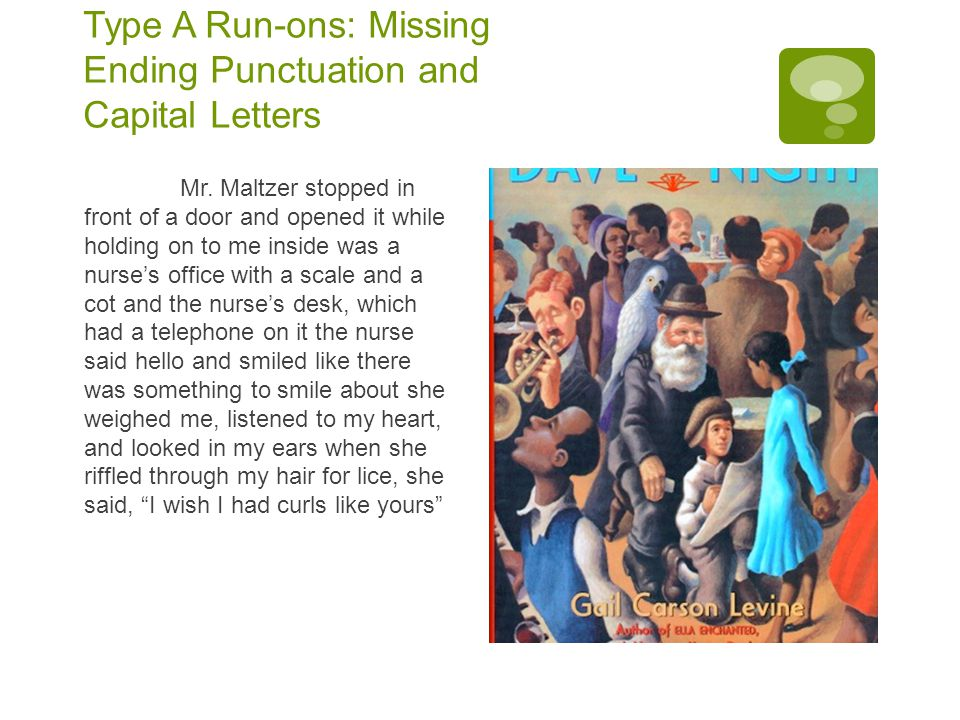 Type A Run-ons: Missing Ending Punctuation and Capital Letters