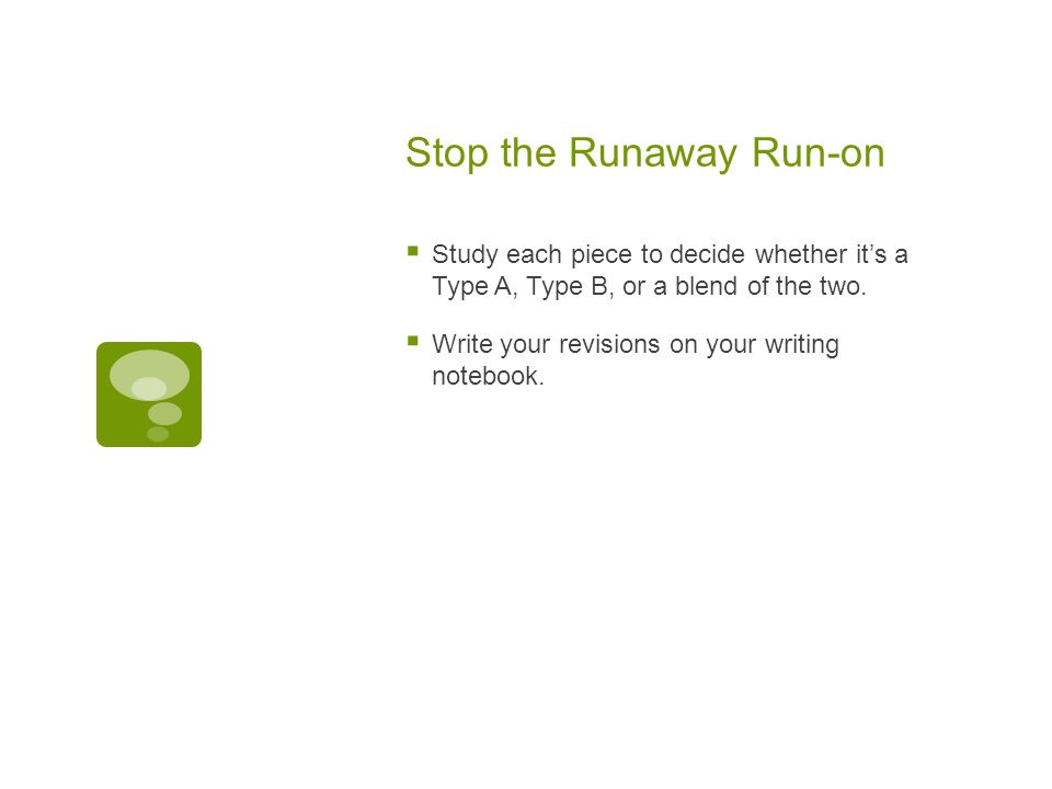 Stop the Runaway Run-on
