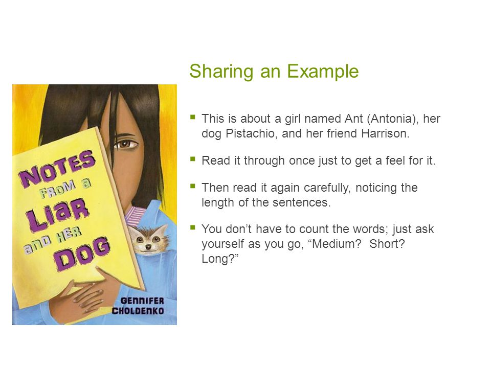 Sharing an Example This is about a girl named Ant (Antonia), her dog Pistachio, and her friend Harrison.
