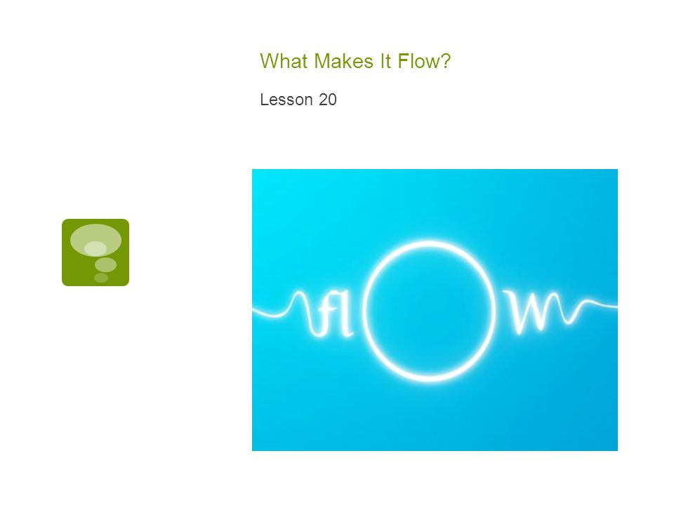 What Makes It Flow Lesson 20