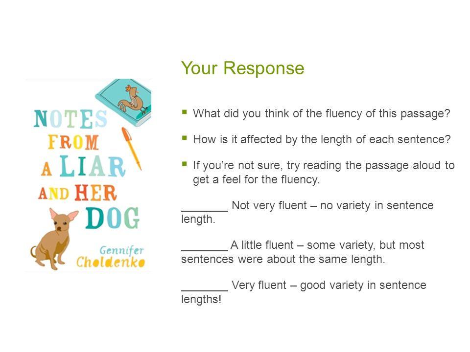 Your Response What did you think of the fluency of this passage