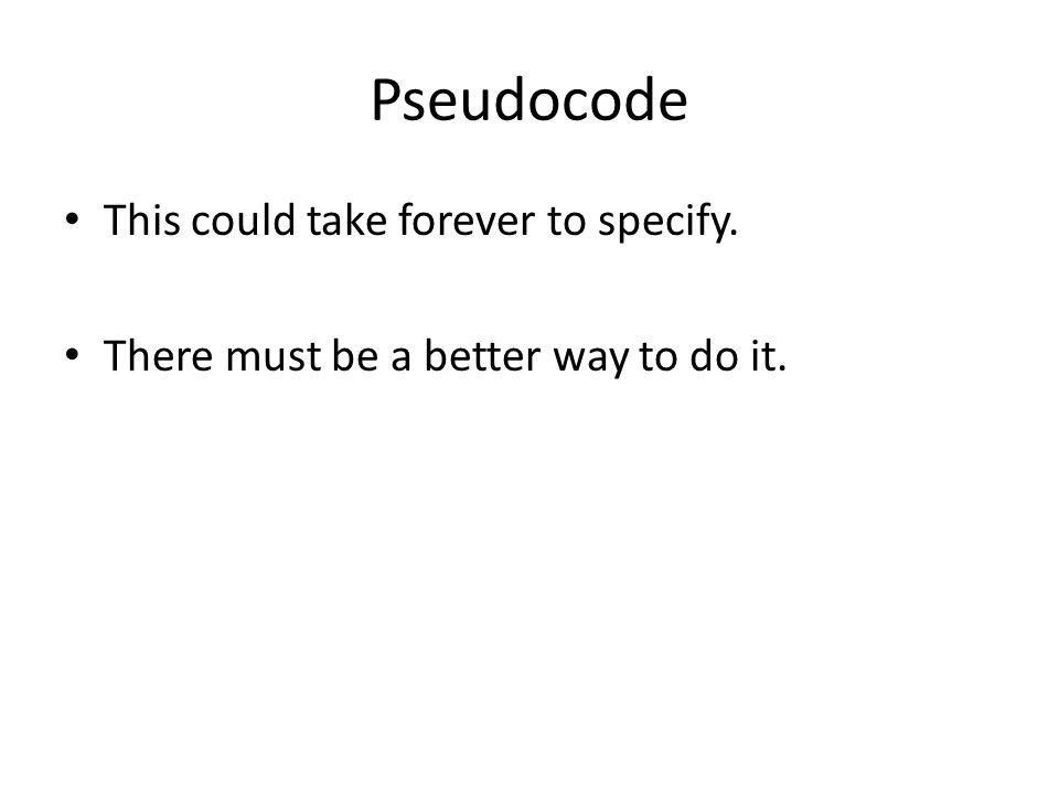 Pseudocode This could take forever to specify.