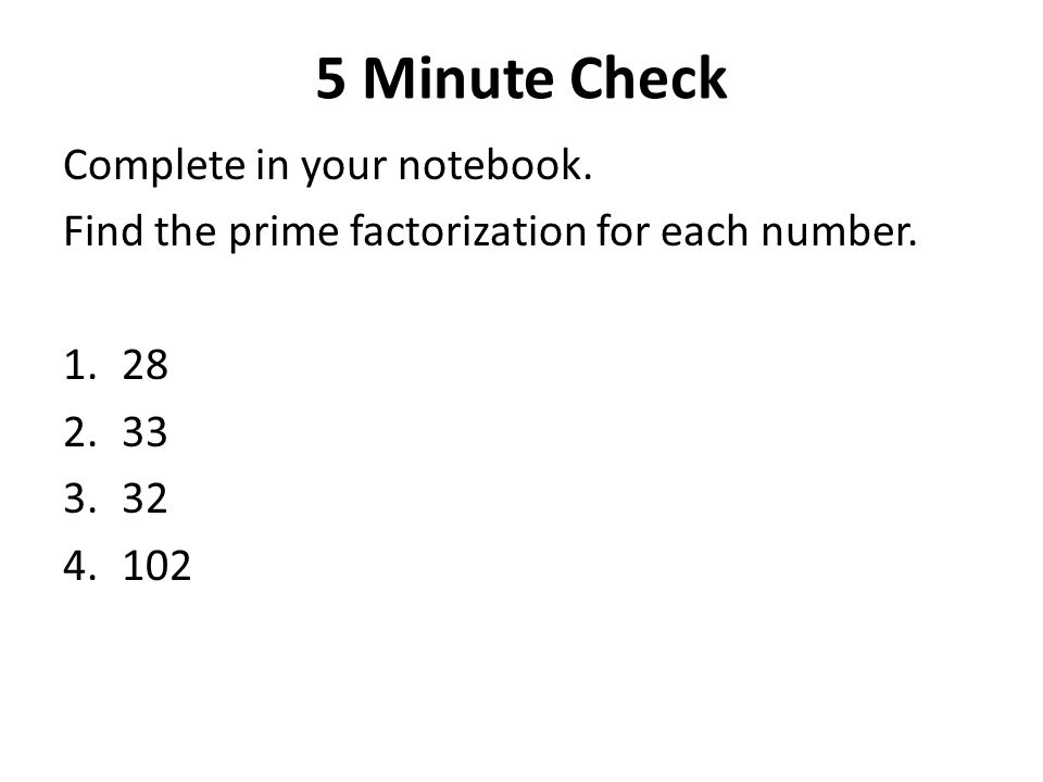5 Minute Check Complete in your notebook.
