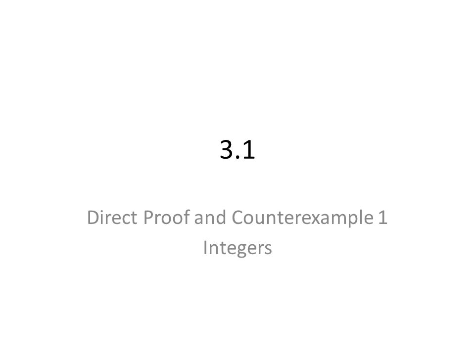 Direct Proof and Counterexample 1 Integers