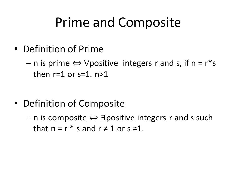 Prime and Composite Definition of Prime Definition of Composite