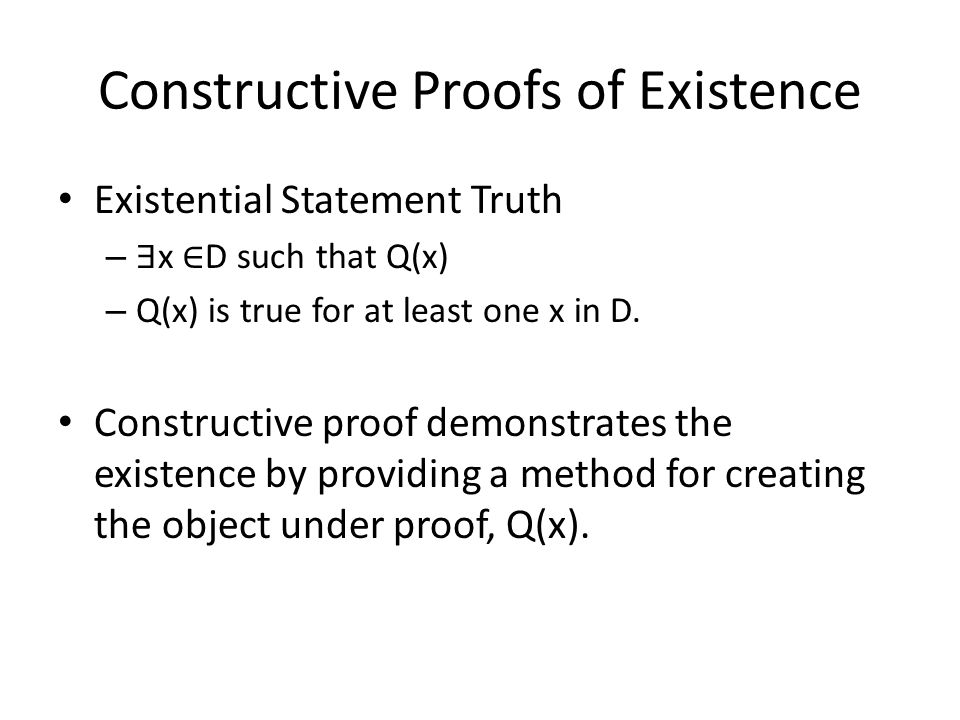Constructive Proofs of Existence