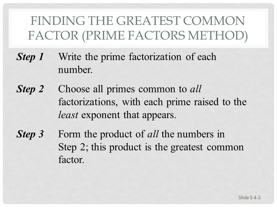 Finding the Greatest Common Factor (Prime Factors Method)