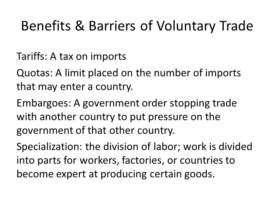 Benefits & Barriers of Voluntary Trade