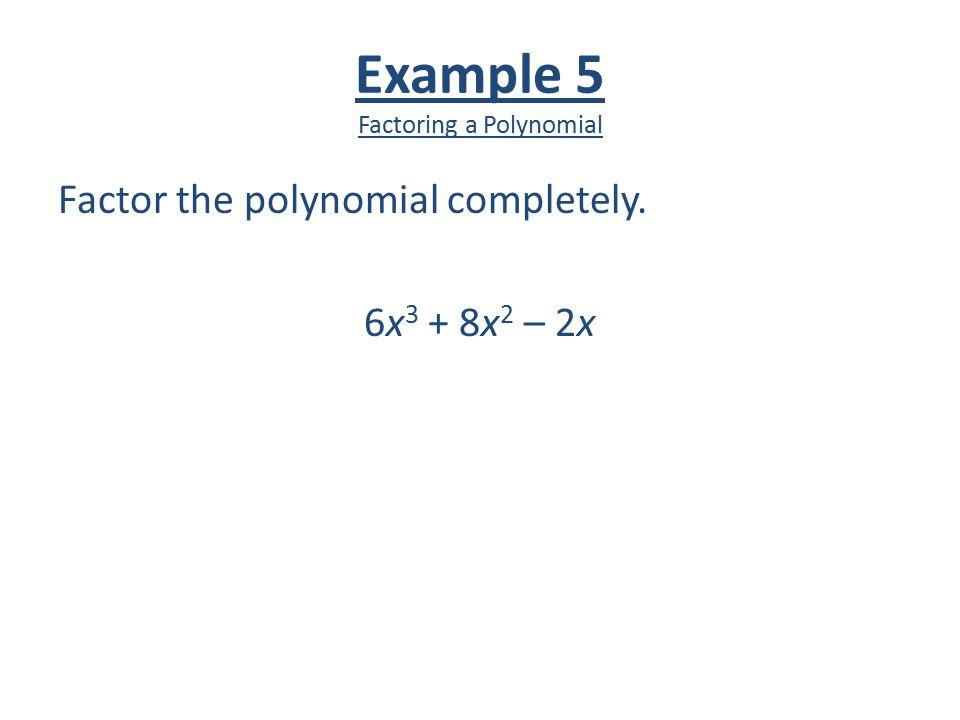 Example 5 Factoring a Polynomial