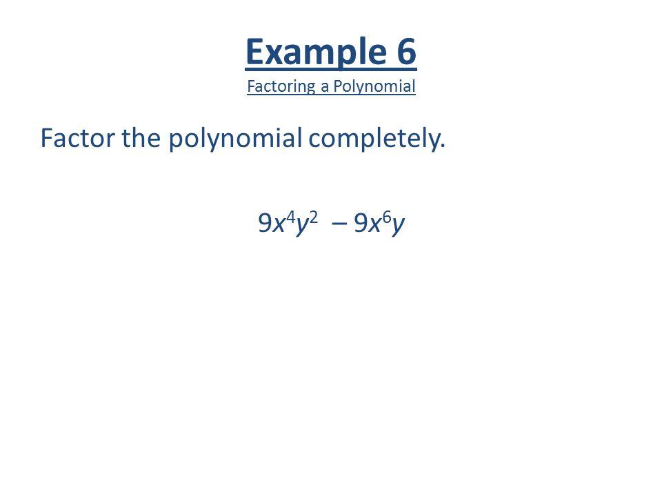 Example 6 Factoring a Polynomial