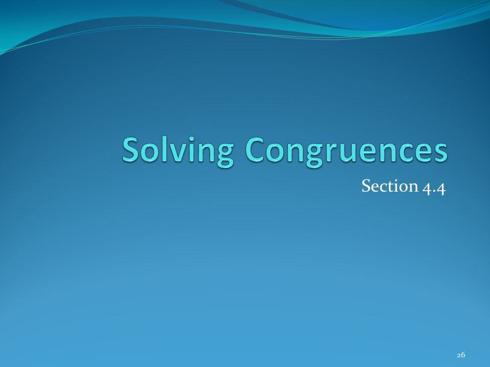 Solving Congruences Section 4.4