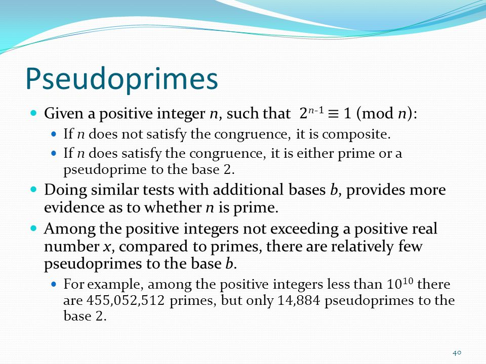 Pseudoprimes Given a positive integer n, such that 2n-1 ≡ 1 (mod n):