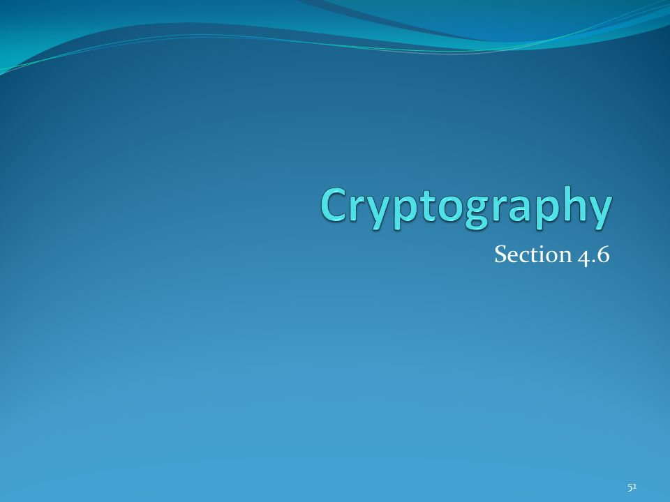 Cryptography Section 4.6