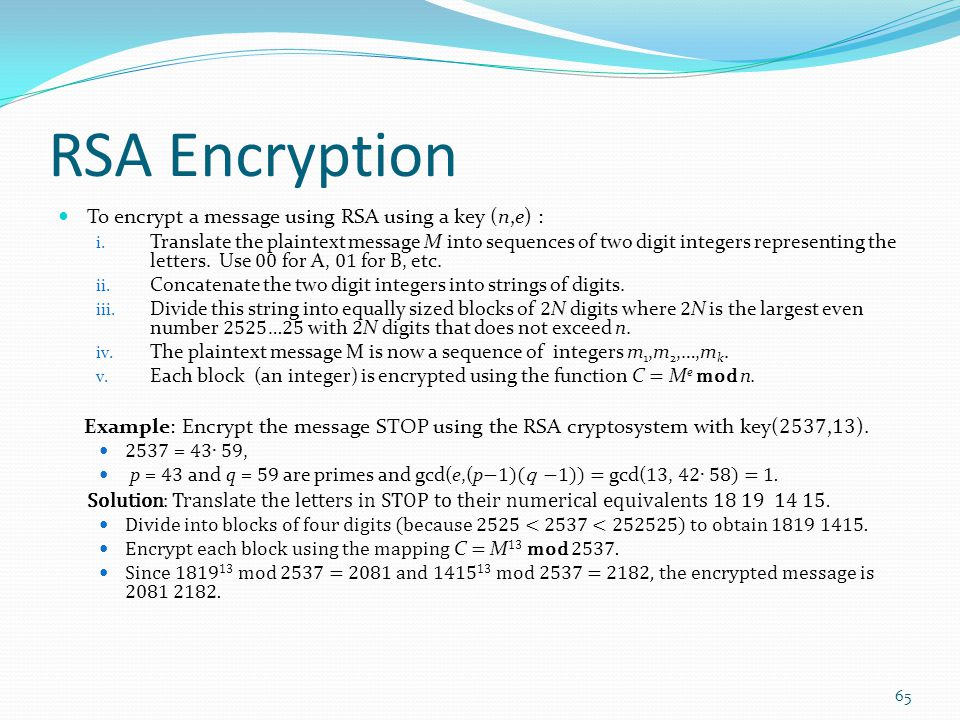 RSA Encryption To encrypt a message using RSA using a key (n,e) :
