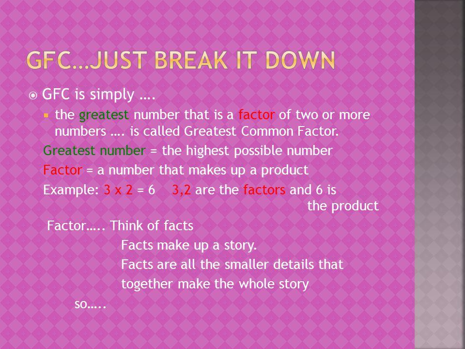 GFC…just break it down GFC is simply ….