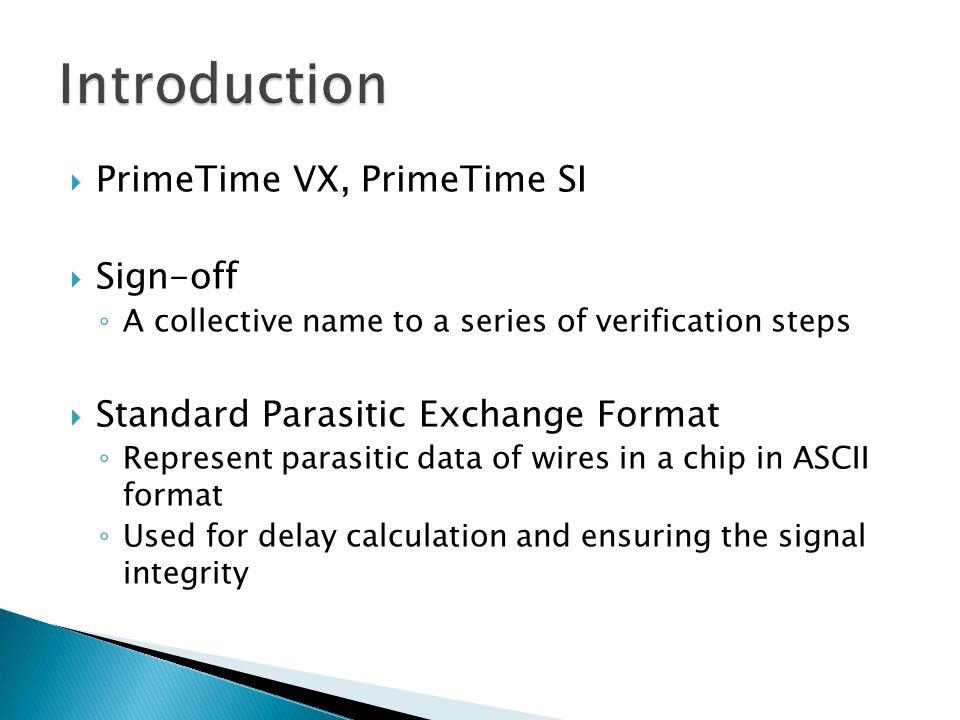 Introduction PrimeTime VX, PrimeTime SI Sign-off