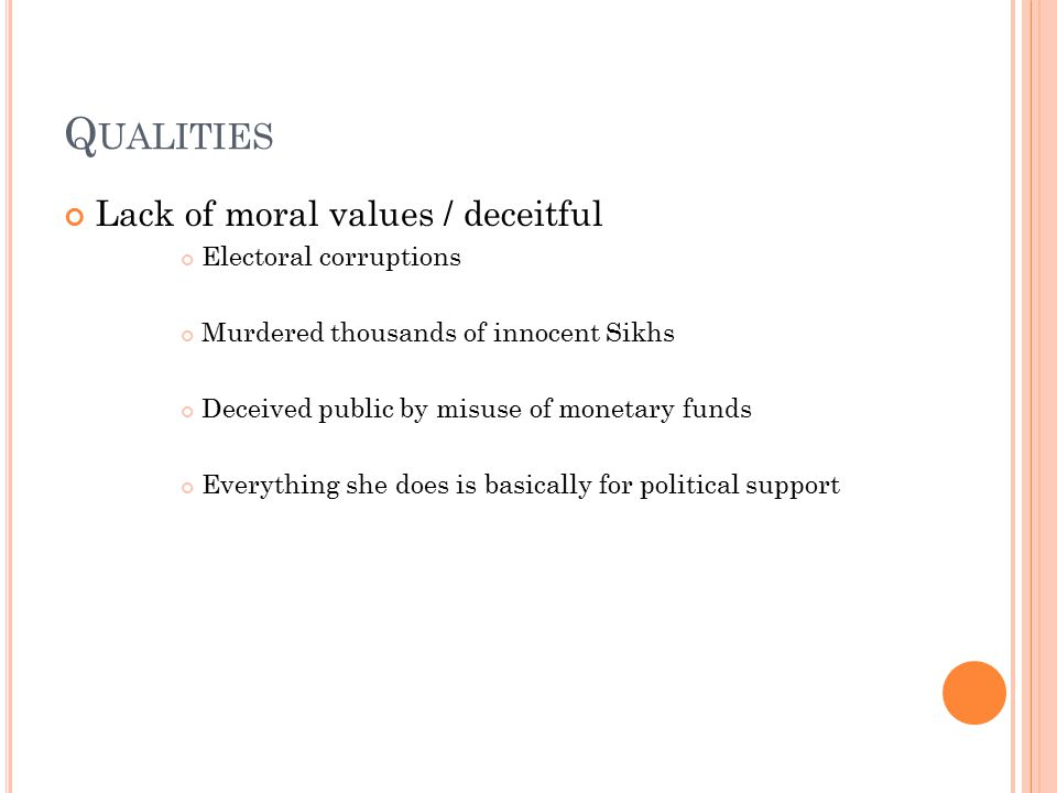 Qualities Lack of moral values / deceitful Electoral corruptions