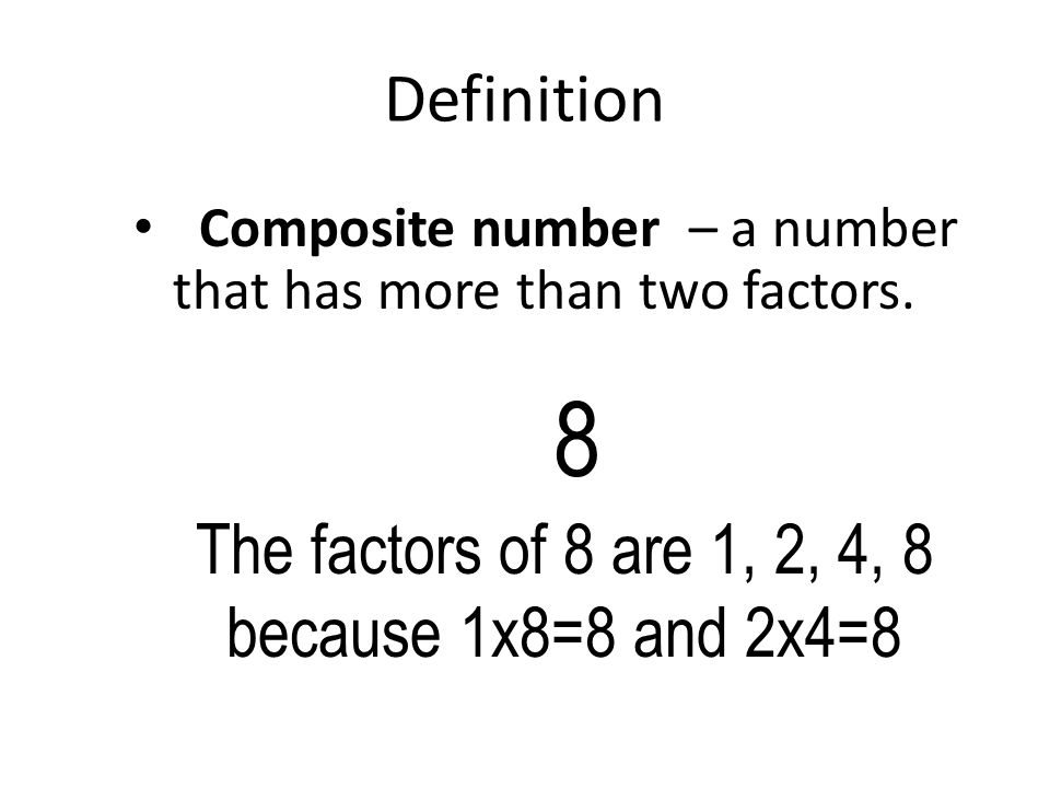 The factors of 8 are 1, 2, 4, 8 because 1x8=8 and 2x4=8