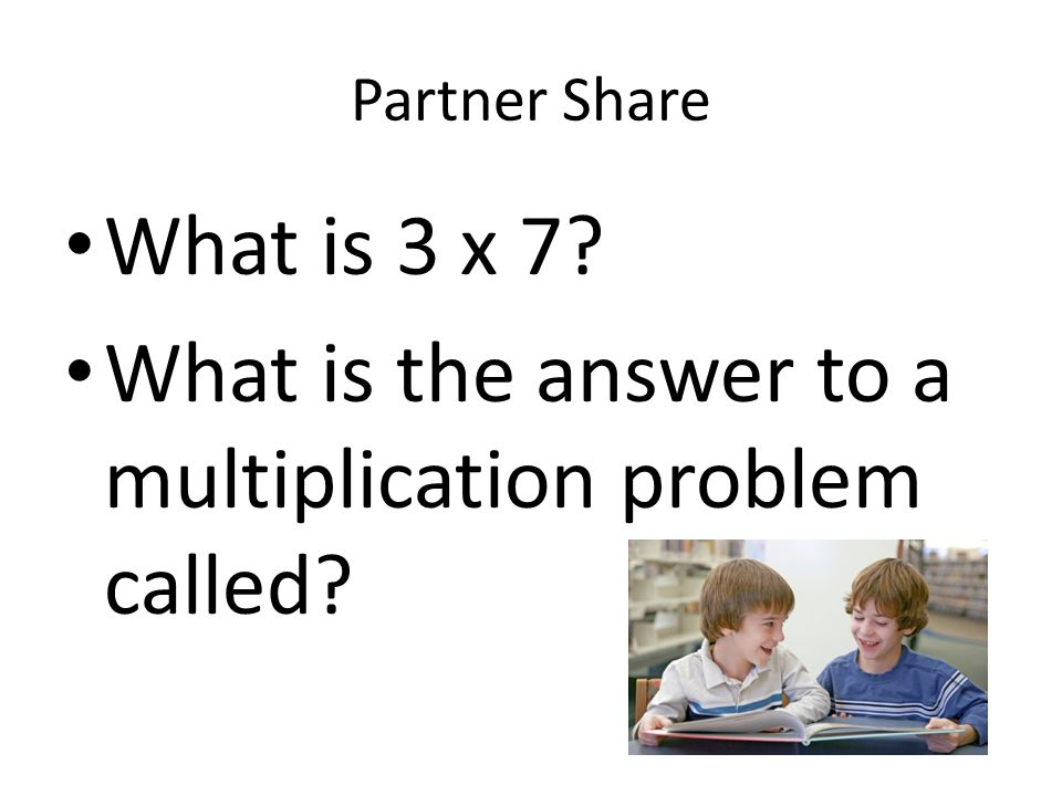 What is the answer to a multiplication problem called