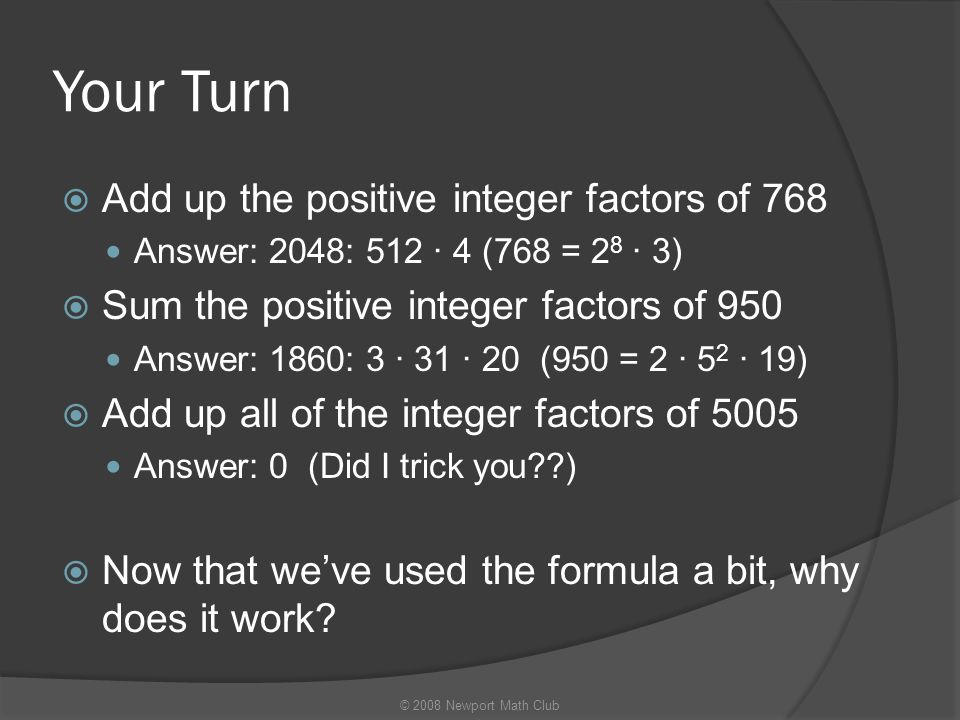 Your Turn Add up the positive integer factors of 768