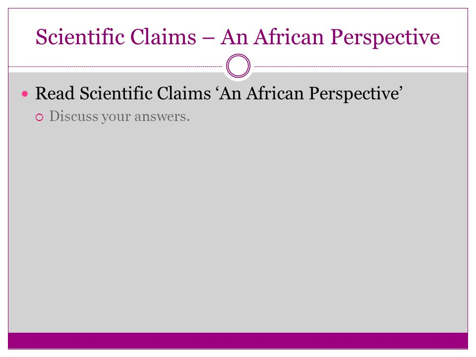 Scientific Claims – An African Perspective