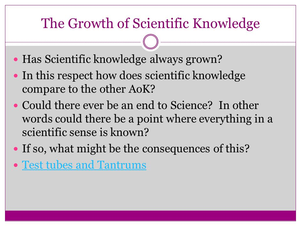 The Growth of Scientific Knowledge