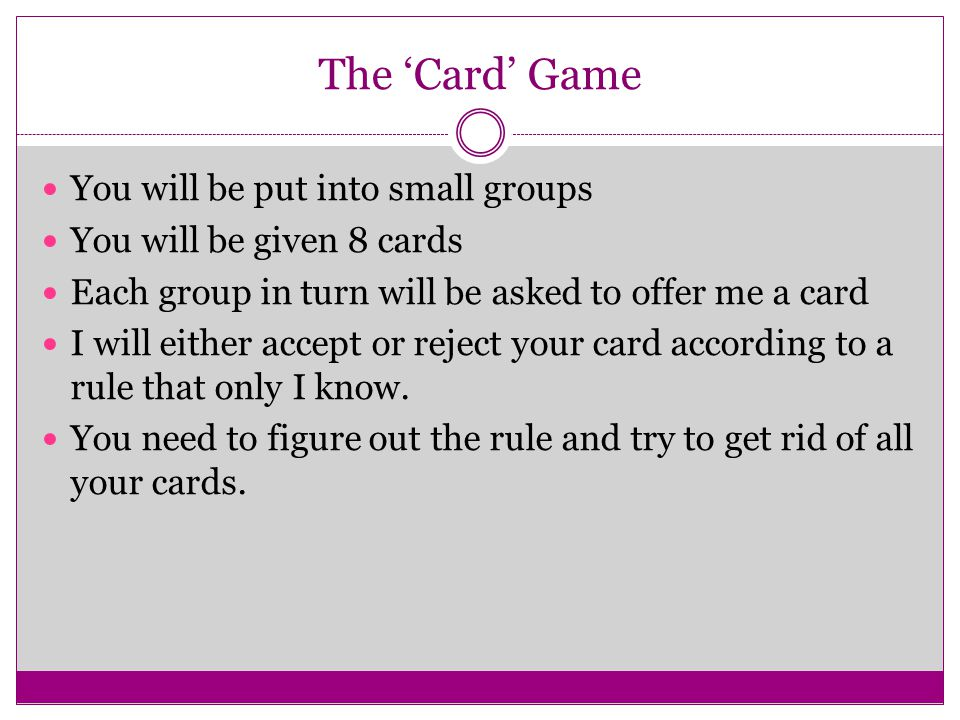 The 'Card' Game You will be put into small groups