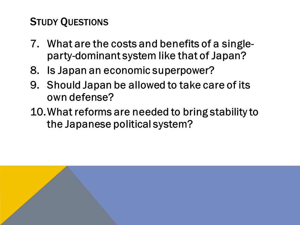 Study Questions What are the costs and benefits of a single- party-dominant system like that of Japan