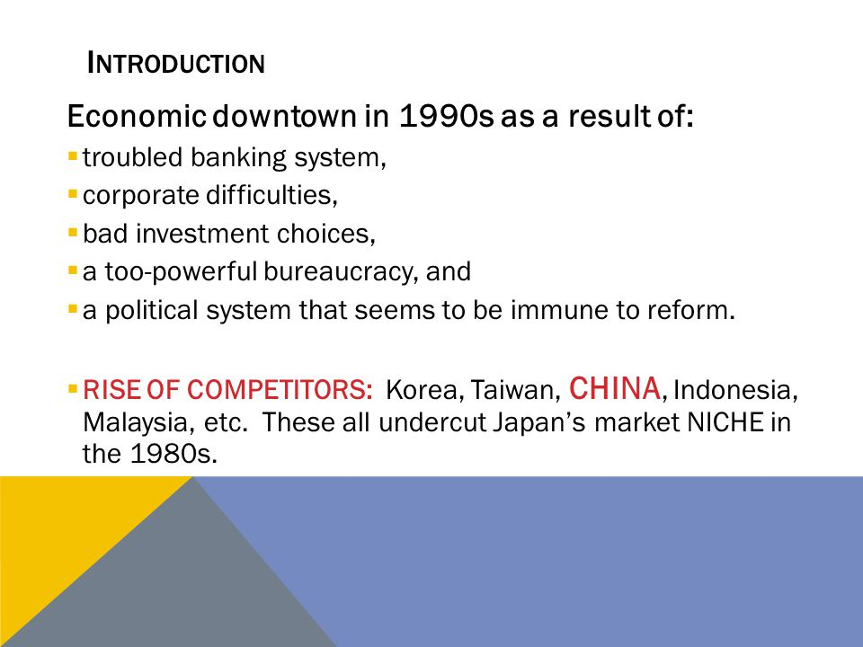 Economic downtown in 1990s as a result of: