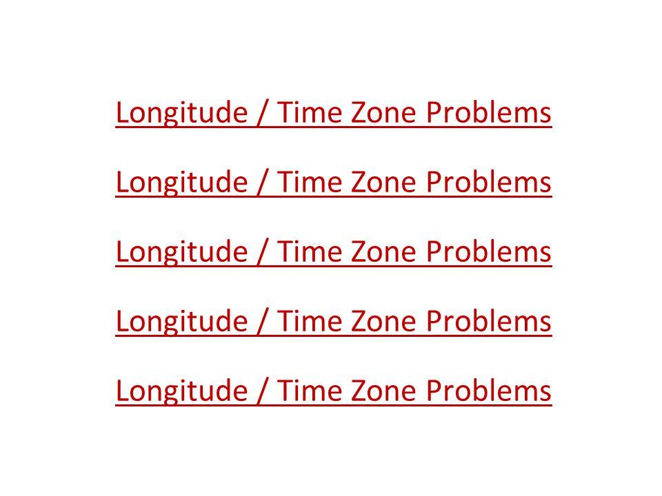 Longitude / Time Zone Problems