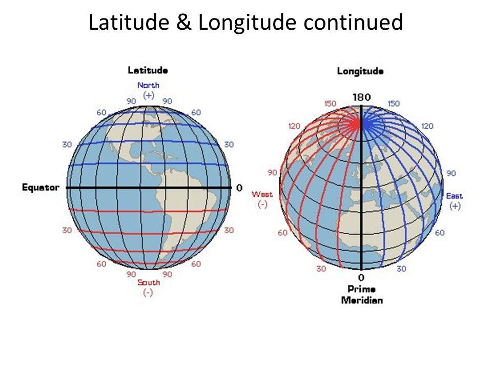 Latitude & Longitude continued