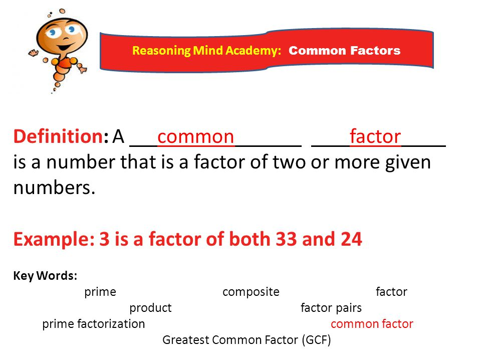 Example: 3 is a factor of both 33 and 24