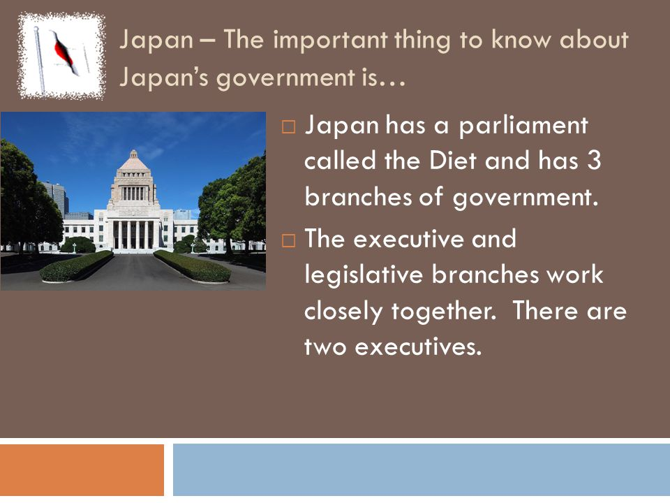 Japan – The important thing to know about Japan's government is…