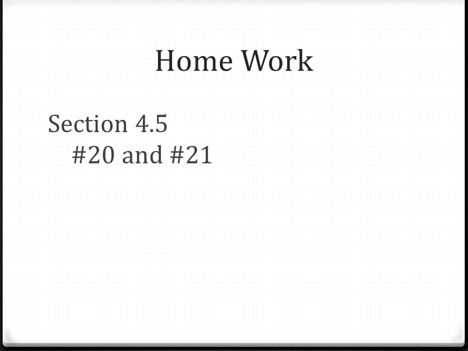 Home Work Section 4.5 #20 and #21