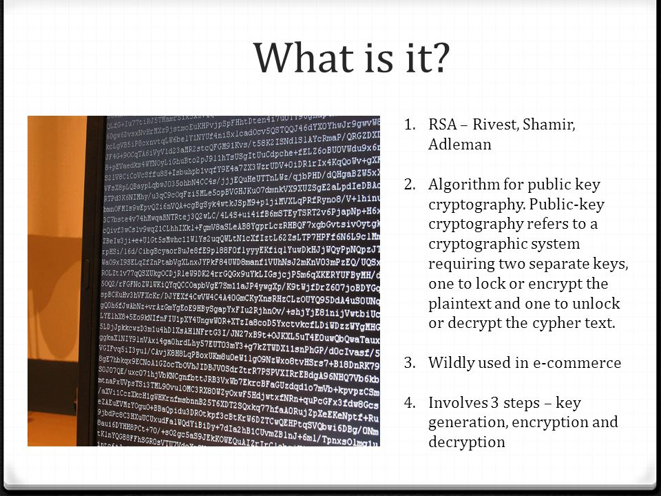 What is it RSA – Rivest, Shamir, Adleman