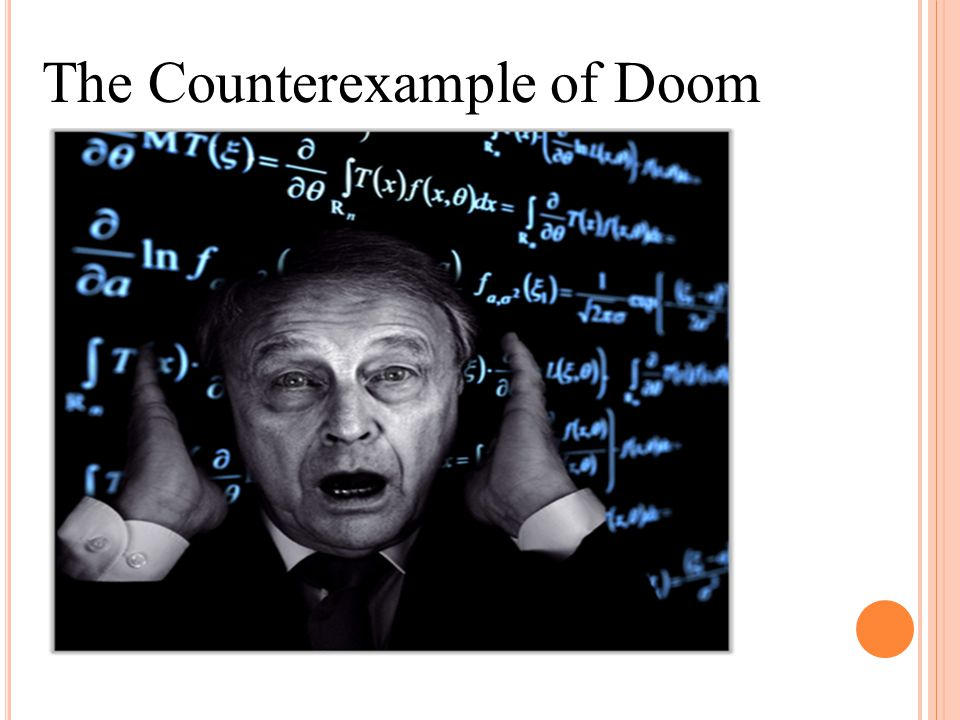 The Counterexample of Doom