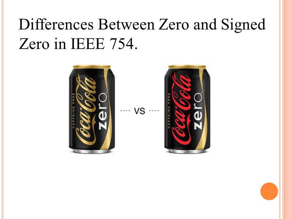 Differences Between Zero and Signed Zero in IEEE 754.