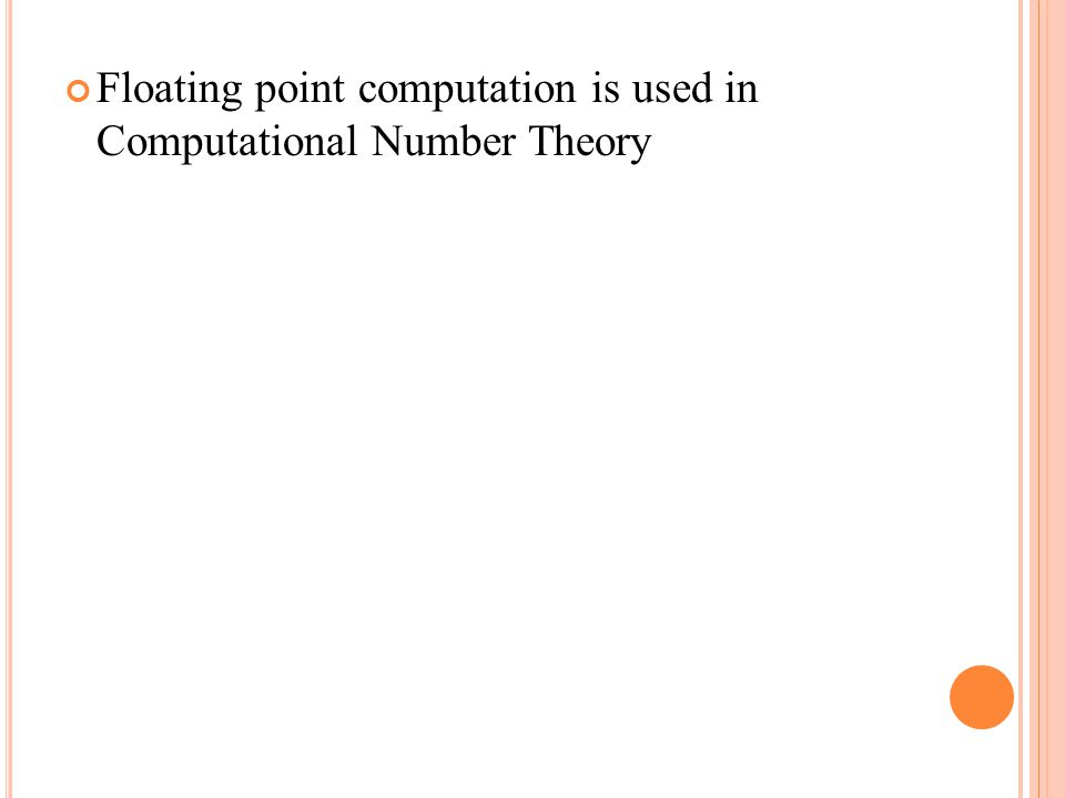 Floating point computation is used in Computational Number Theory