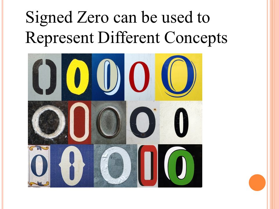 Signed Zero can be used to Represent Different Concepts