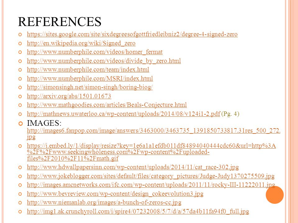 REFERENCES https://sites.google.com/site/sixdegreesofgottfriedleibniz2/degree-4-signed-zero. http://en.wikipedia.org/wiki/Signed_zero.