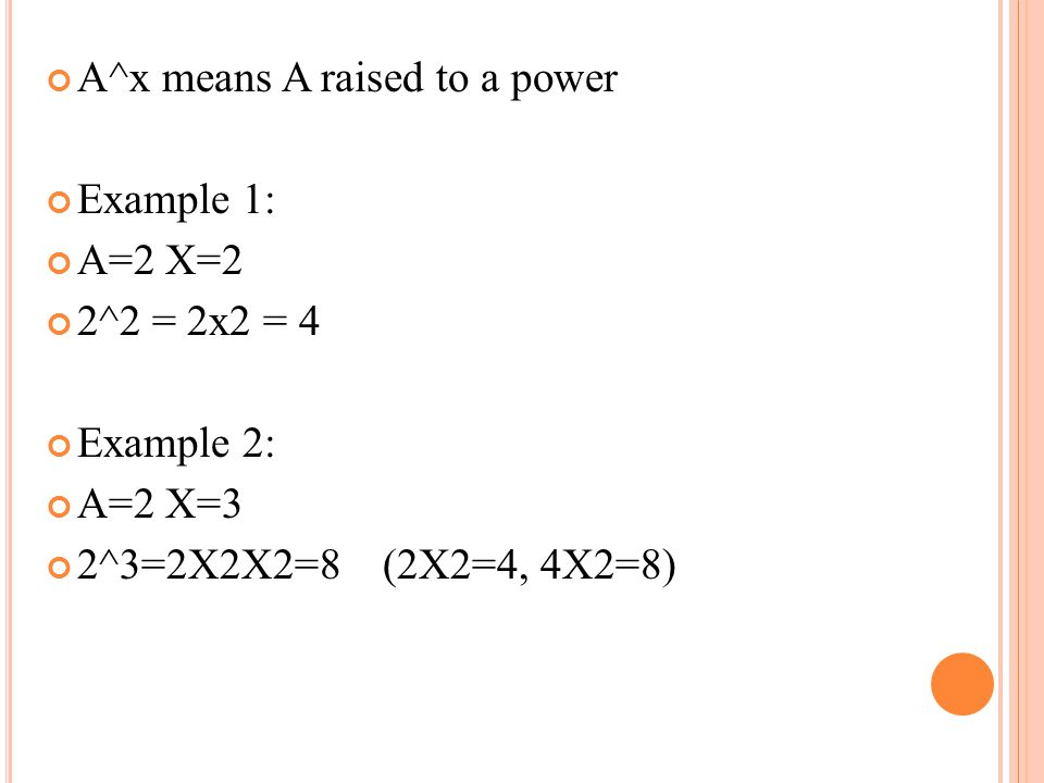 A^x means A raised to a power