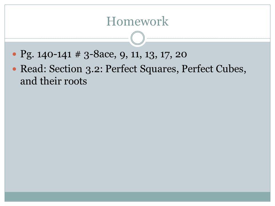 Homework Pg. 140-141 # 3-8ace, 9, 11, 13, 17, 20.