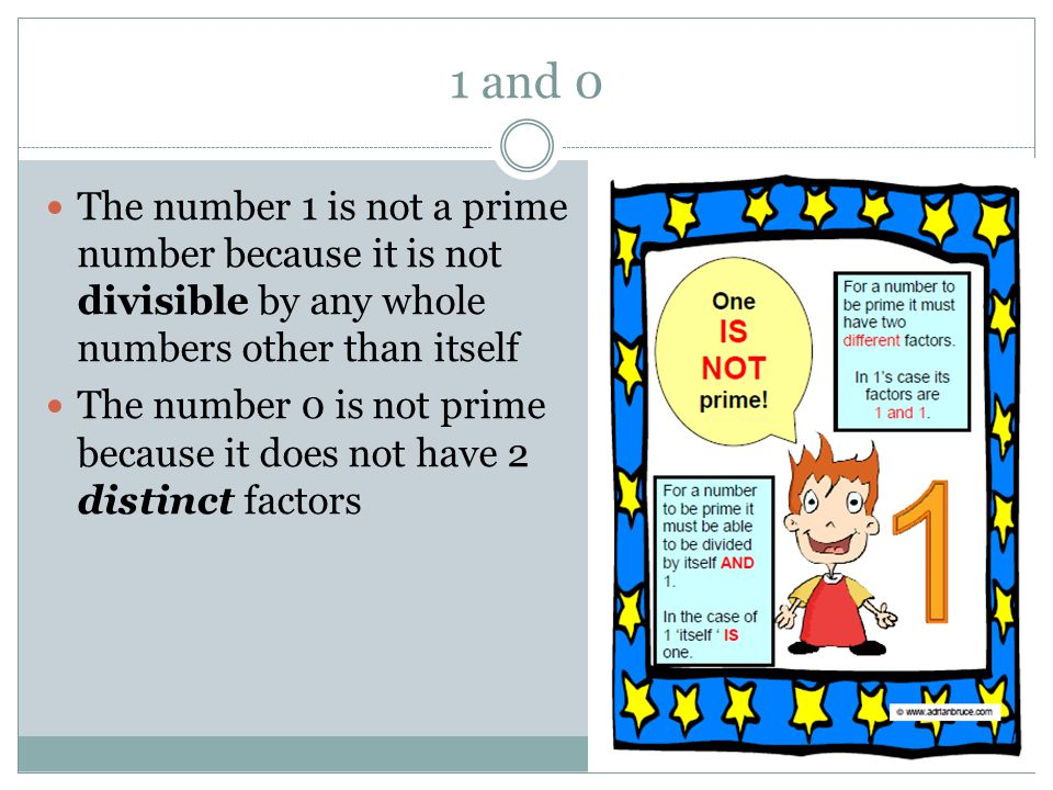 1 and 0 The number 1 is not a prime number because it is not divisible by any whole numbers other than itself.