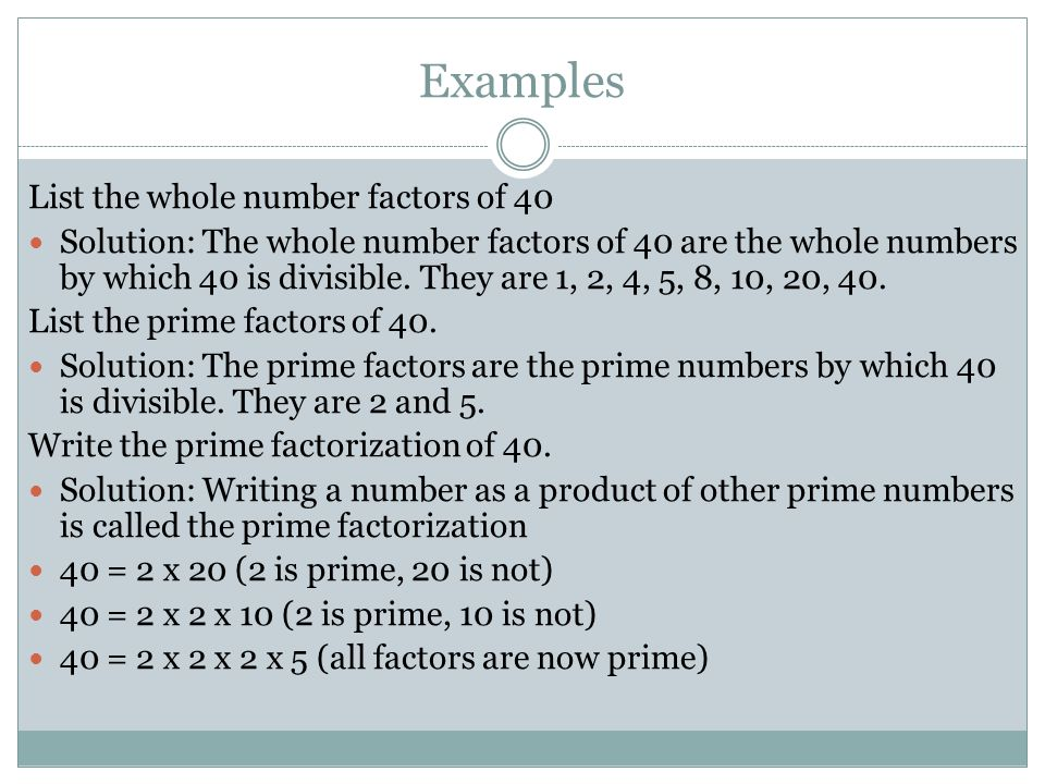 Examples List the whole number factors of 40