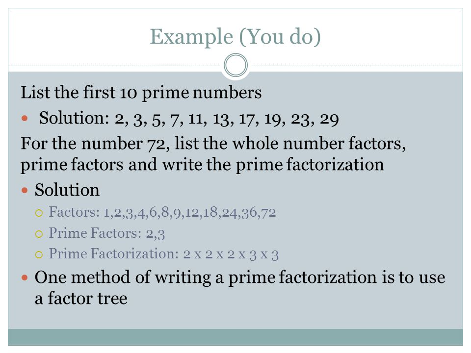 Example (You do) List the first 10 prime numbers