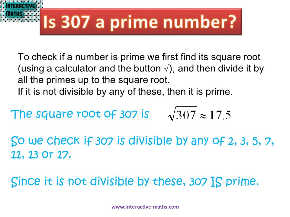 Is 307 a prime number The square root of 307 is