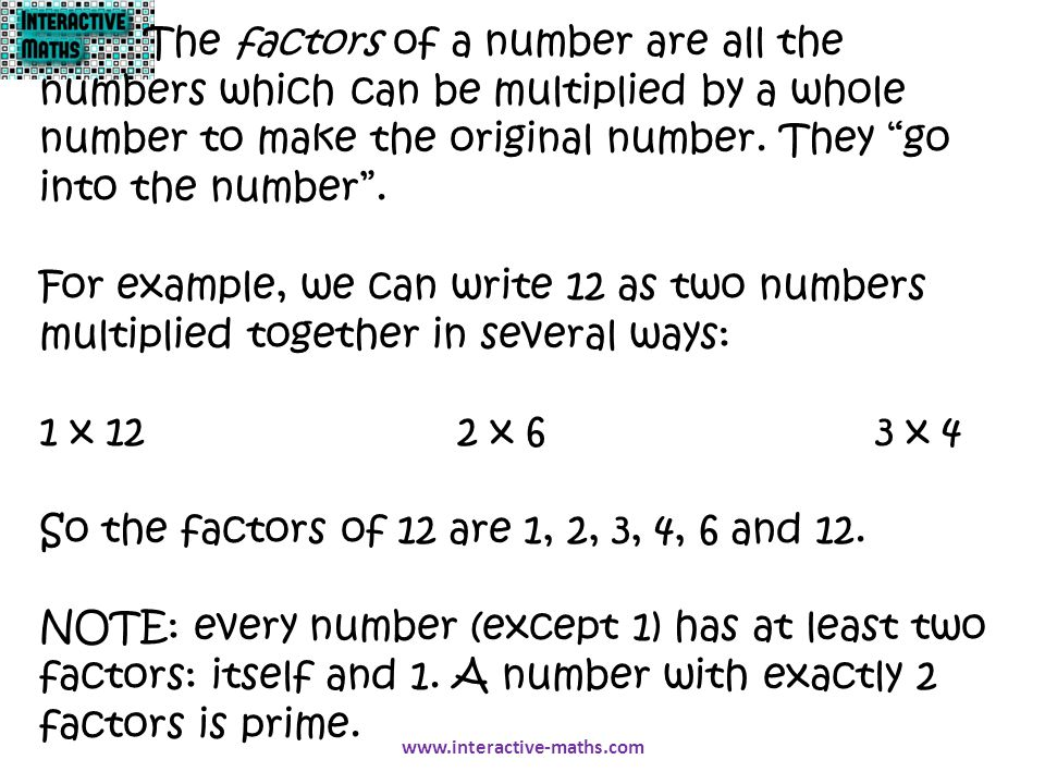 So the factors of 12 are 1, 2, 3, 4, 6 and 12.